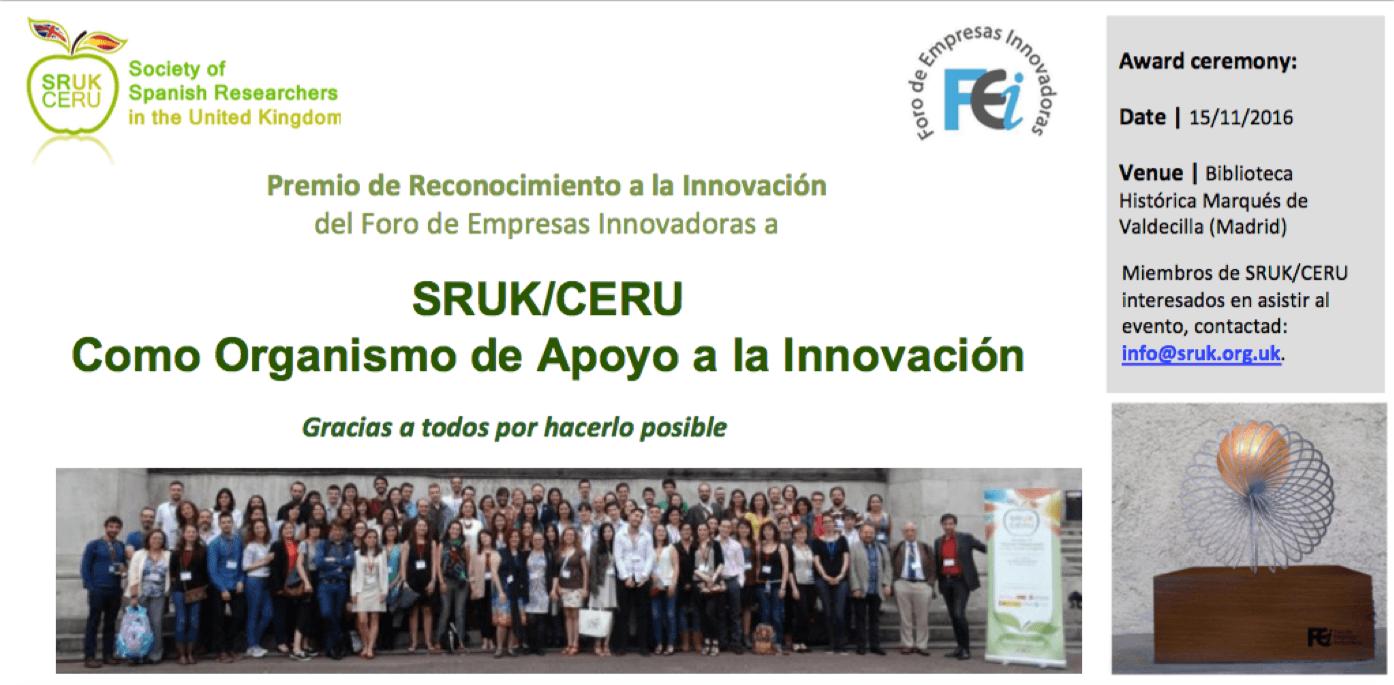 El Foro de Empresas Innovadoras (FEI) concedió en octubre de 2016 a la CERU el IV Reconocimiento a la Innovación en la modalidad de Organismo de Apoyo a la Innovación.  Fuente CERU.